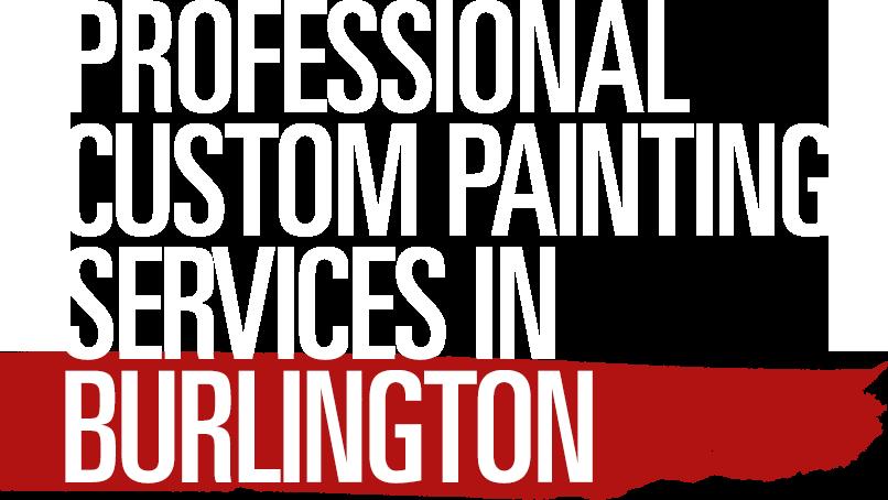 Professional Custom Painting Services in Burlington
